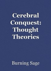 Cerebral Conquest: Thought Theories & Philosophy