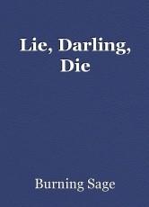 Lie, Darling, Die
