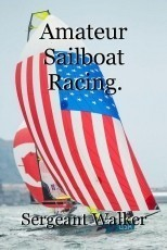 Amateur Sailboat Racing.