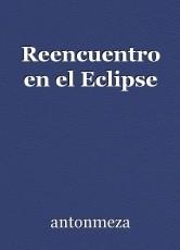 Reencuentro en el Eclipse