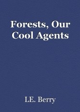 Forests, Our Cool Agents