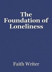 The Foundation of Loneliness
