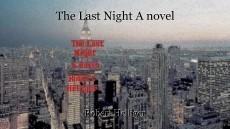 The Last Night A novel