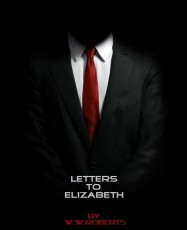 Letters to Elizabeth (Self-Edited Version)