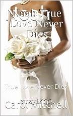 Noah True Love Never Dies