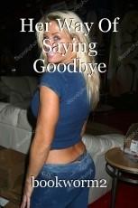 Her Way Of Saying Goodbye