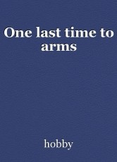 One last time to arms