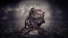 Crazy Wobblin'