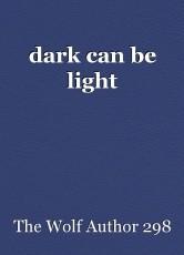dark can be light