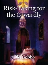 Risk-Taking for the Cowardly