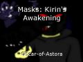 Masks: Kirin's Awakening