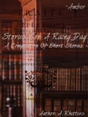 Stories For a Rainy Day: A Compilation of Short Stories