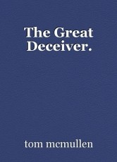 The Great Deceiver.
