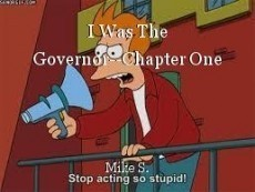 I Was The Governor--Chapter One