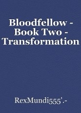 Bloodfellow - Book Two - Transformation
