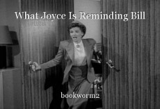 What Joyce Is Reminding Bill