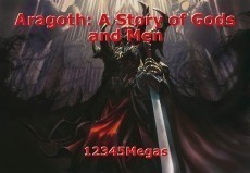 Aragoth: A Story of Gods and Men