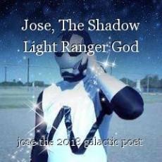Jose, The Shadow Light Ranger God