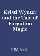 Kristi Wynter and the Tale of Forgotten Magic