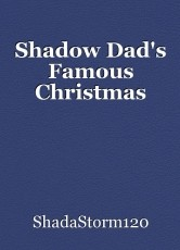 Shadow Dad's Famous Christmas