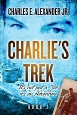 Charlie's Trek: It's not just a Job, it's an Adventure Book 2