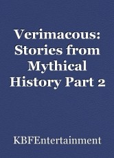 Verimacous: Stories from Mythical History Part 2