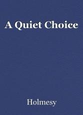 A Quiet Choice