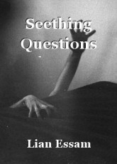 Seething Questions