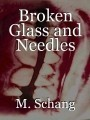 Broken Glass and Needles
