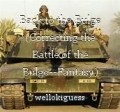 Back to the Bulge (Correcting the Battle of the Bulge--Fantasy)