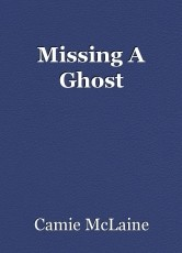 Missing A Ghost
