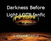 Darkness Before Light LOTR fanfic
