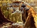 10 famous animals extinct in the world