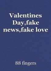 Valentines Day,fake news,fake love