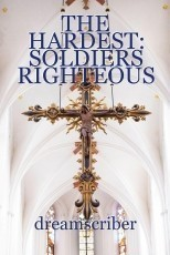THE HARDEST: SOLDIERS RIGHTEOUS