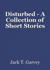 Disturbed - A Collection of Short Stories