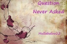 Question Never Asked