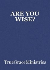 ARE YOU WISE?