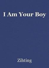 I Am Your Boy