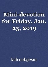 Mini-devotion for Friday, Jan. 25, 2019