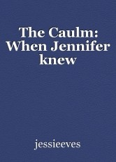 The Caulm: When Jennifer knew