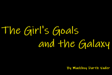 The Girl's Goals and The Galaxy