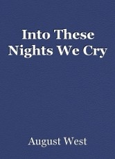 Into These Nights We Cry