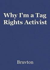 Why I'm a Tag Rights Activist