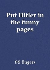 Put Hitler in the funny pages