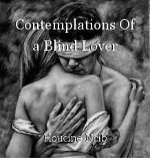 Contemplations Of a Blind Lover