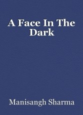 A Face In The Dark