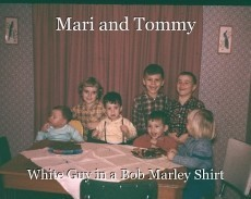 Mari and Tommy