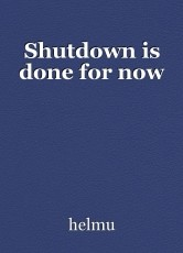 Shutdown is done for now