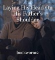 Laying His Head On His Father's Shoulder